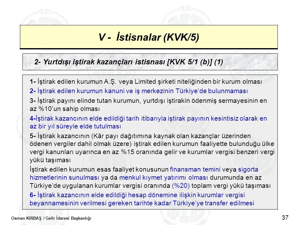 V - İstisnalar (KVK/5) 2- Yurtdışı iştirak kazançları istisnası [KVK 5/1 (b)] (1)